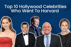 Top Ten Hollywood Celebrities Who Went To Harvard